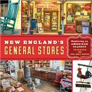 New England's General Stores by Reinstein, Ted; Dorning, Anne-Marie (CON), 9781493028795