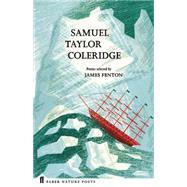 Samuel Taylor Coleridge by Coleridge, Samuel Taylor; Fenton, James, 9780571328796