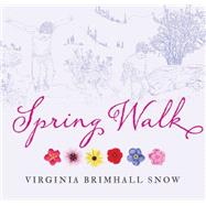 Spring Walk by Snow, Virginia Brimhall, 9781423638797