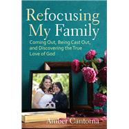Refocusing My Family by Cantorna, Amber, 9781506418797