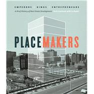 Placemakers Emperors, Kings, Entrepreneurs - A Brief History of Real Estate Development by Auerbach, Herb; Nadel, Ira, 9781927958797
