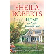 Home on Apple Blossom Road by Roberts, Sheila, 9780778318798