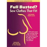 Full Busted? Sew Clothes That Fit! by Unknown, 9780935278798