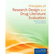 Principles of Research Design and Drug Literature Evaluation by Aparasu, Rajender R.; Bentley, John P., 9781284038798