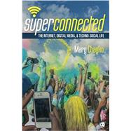 Superconnected by Chayko, Mary, 9781452268798