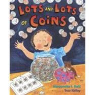 Lots and Lots of Coins by Reid, Margarette S., 9780525478799