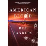 American Blood A Novel by Sanders, Ben, 9781250058799