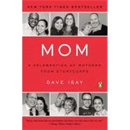 Mom : A Celebration of Mothers from StoryCorps by Isay, Dave, 9780143118800