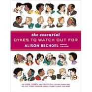 The Essential Dykes to Watch Out for by Bechdel, Alison, 9780618968800