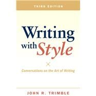 Writing with Style Conversations on the Art of Writing by Trimble, John R., 9780205028801