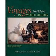Voyages in World History, Brief by Hansen, Valerie; Curtis, Kenneth R., 9781305088801