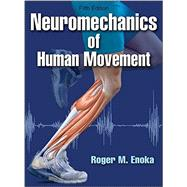 Neuromechanics of Human Movement by Enoka, Roger M., Ph.D., 9781450458801