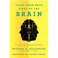 Tales from Both Sides of the Brain by Gazzaniga, Michael S., 9780062228802
