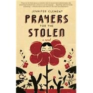 Prayers for the Stolen by Clement, Jennifer, 9780804138802