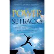 The Power of Setbacks by Stemmle, Karen; Stemmle, Dennis, 9781630478803
