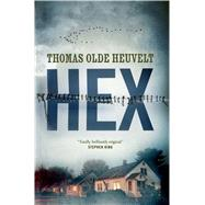 Hex by Olde Heuvelt, Thomas, 9780765378804