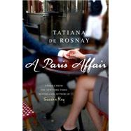 A Paris Affair by de Rosnay, Tatiana; Taylor, Sam, 9781250068804