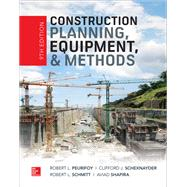 Construction Planning, Equipment, and Methods, Ninth Edition by Peurifoy, Robert L.; Schexnayder, Clifford; Schmitt, Robert; Shapira, Aviad, 9781260108804