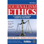 Journalism Ethics; A Casebook of Professional Conduct for News Media by Unknown, 9781933338804