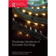 Routledge Handbook of European Sociology by Koniordos; Sokratis M., 9780415588805