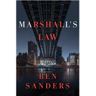 Marshall's Law A Novel by Sanders, Ben, 9781250058805