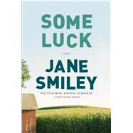 Some Luck by Smiley, Jane, 9781594138805