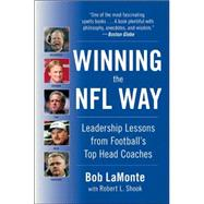 Winning The NFL Way: Leadership Lessons From Football's Top Head Coaches by LaMonte, Bob, 9780060758806