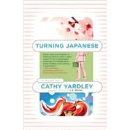 Turning Japanese by Yardley, Cathy, 9780312378806