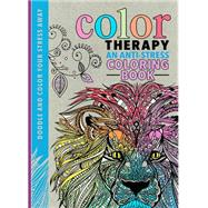Color Therapy: An Anti-stress Coloring Book by Merritt, Richard; Wilde, Cindy; Chapman, Laura-kate; Schrey, Sophie, 9780762458806