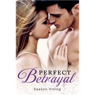 Perfect Betrayal by Vining, Season, 9781250048806