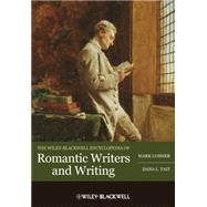 The Wiley-blackwell Encyclopedia of Romantic Writers and Writing by Lussier, Mark; Tait, Dana L., 9781405198806