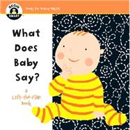 Begin Smart? What Does Baby Say? A First Lift-the-Flap Book by Unknown, 9781454918806