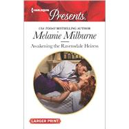 Awakening the Ravensdale Heiress by Milburne, Melanie, 9780373138807