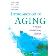 Introduction to Aging: A Positive, Interdisciplinary Approach by Sugar, Judith A., Ph.D., 9780826108807