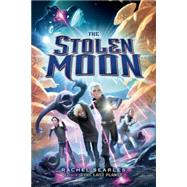 The Stolen Moon by Searles, Rachel, 9781250038807