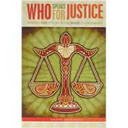 Who Really Speaks for Justice?: Raising Our Voices in the Noise of Hegemonic Education by Wynne, Joan Therese; Gonzalez, Carlos, 9781465278807