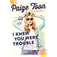 I Knew You Were Trouble A Jessie Jefferson Novel by Toon, Paige, 9781471118807