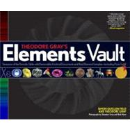 Theodore Gray's Elements Vault by Gray, Theodore; Mann, Nick; Quellen Field, Simon, 9781579128807