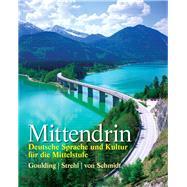 Mittendrin Deutsche Sprache und Kultur für die Mittelstufe by Goulding, Christine; Strehl, Wiebke; von Schmidt, Wolff A., 9780131948808