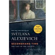 Secondhand Time by ALEXIEVICH, SVETLANASHAYEVICH, BELA, 9780399588808