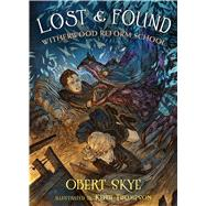 Lost & Found Witherwood Reform School by Skye, Obert; Thompson, Keith, 9780805098808