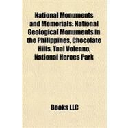 National Monuments and Memorials : National Geological Monuments in the Philippines, Chocolate Hills, Taal Volcano, National Heroes Park by , 9781156458808