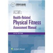 ACSM's Health-Related Physical Fitness Assessment by Unknown, 9781496338808