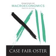 Principles of Macroeconomics by Case, Karl E.; Fair, Ray C.; Oster, Sharon E., 9780134078809