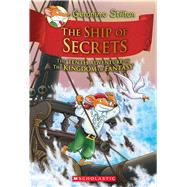 The Ship of Secrets (Geronimo Stilton and the Kingdom of Fantasy #10) by Stilton, Geronimo, 9781338088809