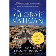 The Global Vatican by Rooney, Francis; Negroponte, John, 9781442248809