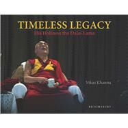 Timeless Legacy His Holiness the Dalai Lama by Khanna, Vikas, 9789384898809