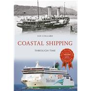 Coastal Shipping Through Time by Collard, Ian, 9781445658810