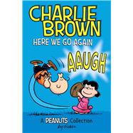 Charlie Brown, Here We Go Again! by Schulz, Charles M., 9781449478810