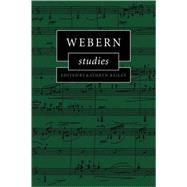 Webern Studies by Edited by Kathryn Bailey, 9780521118811